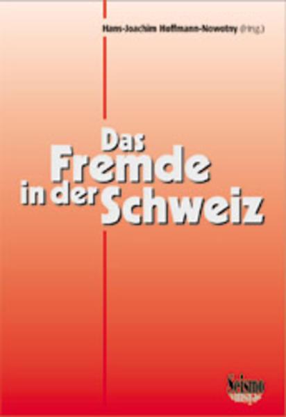 Das Fremde in der Schweiz. Ergebnisse soziologischer Forschungen als Buch