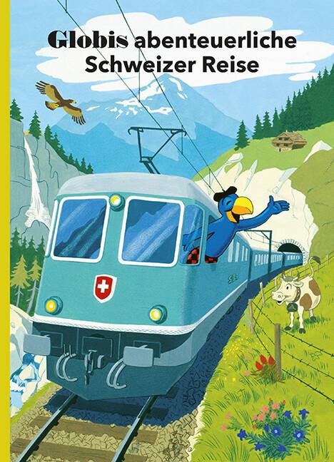 Globis abenteuerliche Schweizer Reise als Buch