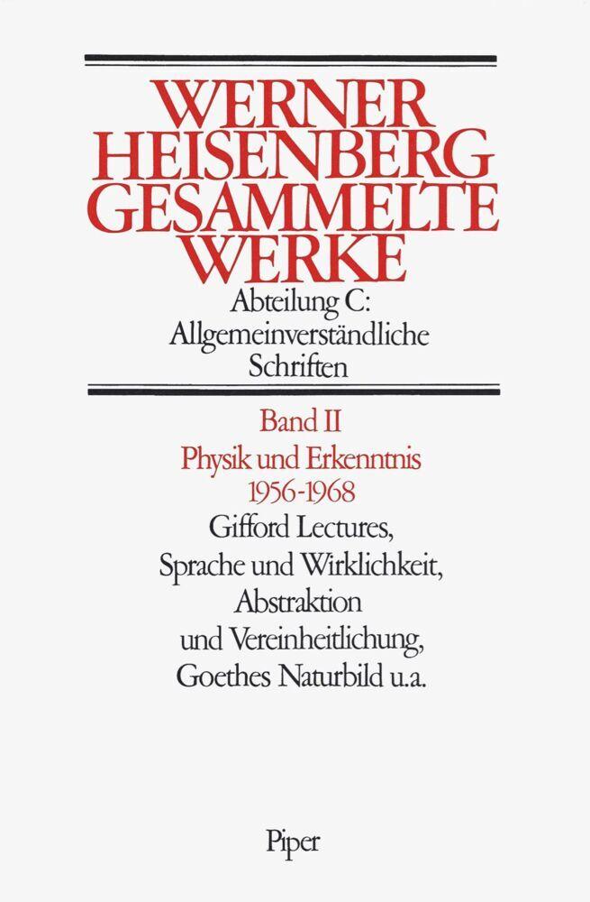 Gesammelte Werke Abt. C Bd. II. Physik und Erkenntnis 1956 - 1968 als Buch