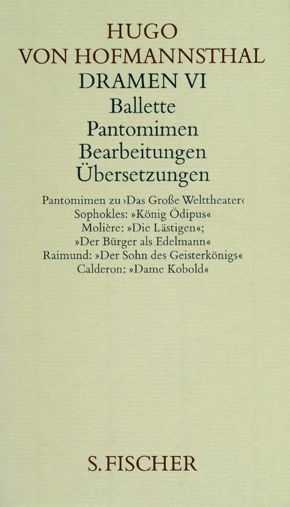 Dramen VI ( Ballette, Pantomimen, Bearbeitungen, Übersetzungen) als Buch