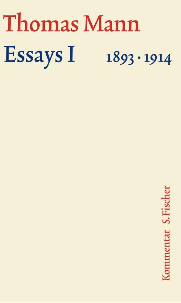 Essays 01. Große kommentierte Frankfurter Ausgabe. Kommentarband als Buch