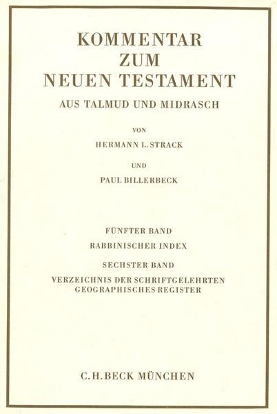 Kommentar zum Neuen Testament aus Talmud und Midrasch Bd. 5/6: Rabbinischer Index, Verzeichnis der Schriftgelehrten, geographisches Register als Buch