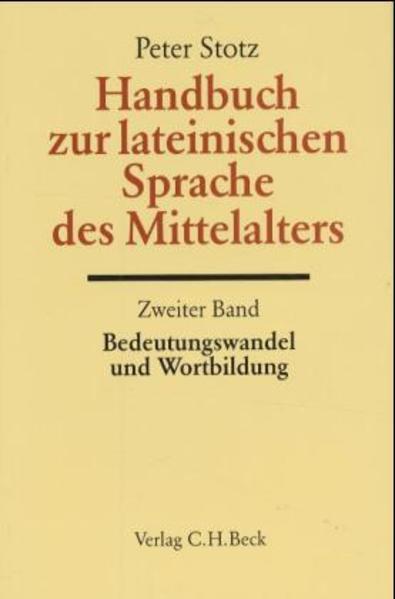 Handbuch zur lateinischen Sprache des Mittelalters Bd. 2: Bedeutungswandel und Wortbildung als Buch