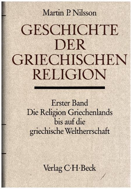 Geschichte der griechischen Religion Bd. 1: Die Religion Griechenlands bis auf die griechische Weltherrschaft als Buch