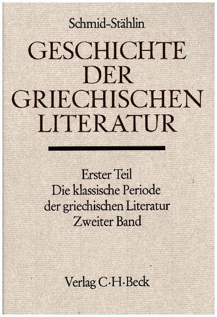 Die klassische Periode der griechischen Literatur Bd. 2: Die griechische Literatur in der Zeit der attischen Hegemonie vor dem Eingreifen der Sophistik als Buch