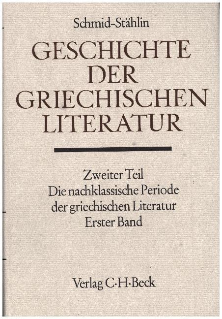 Die nachklassische Periode der griechischen Literatur Bd. 1: Von 320 v. Chr. bis 100 n. Chr. als Buch