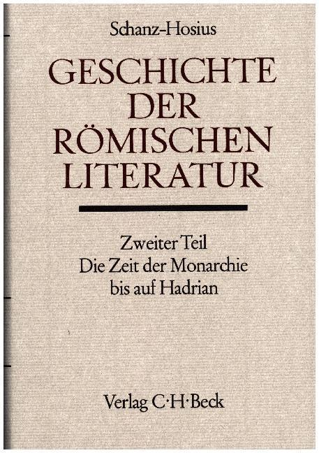 Geschichte der römischen Literatur, Die Zeit der Monarchie bis auf Hadrian als Buch