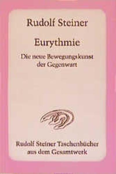 Eurythmie - Die neue Bewegungskunst der Gegenwart als Taschenbuch