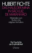 Die Geschichte der Empfindlichkeit. Paralipomena II. Das Haus der Mina in Sao Luis de Maranhao