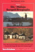 Sils - Maloja - Bergell, Bregaglia