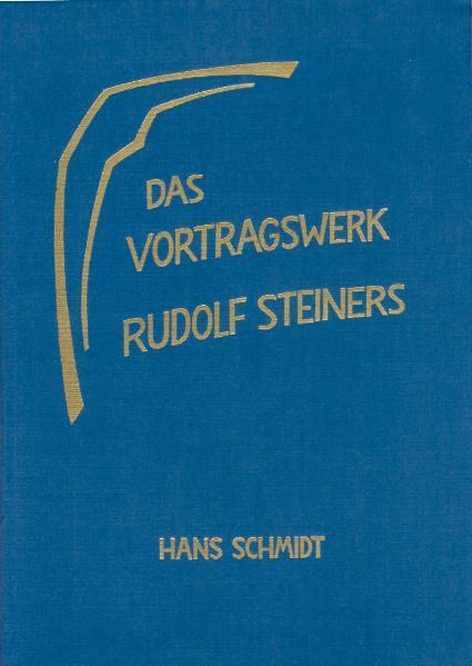 Das Vortragswerk Rudolf Steiners als Buch von H...