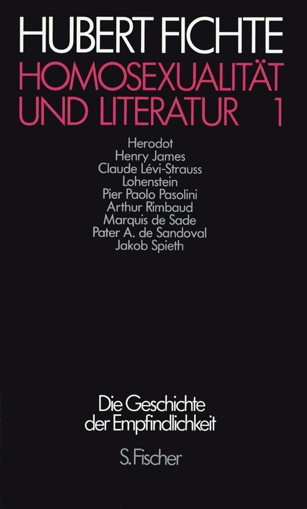Die Geschichte der Empfindlichkeit. Paralipomena I/1. Homosexualität und Literatur I als Buch