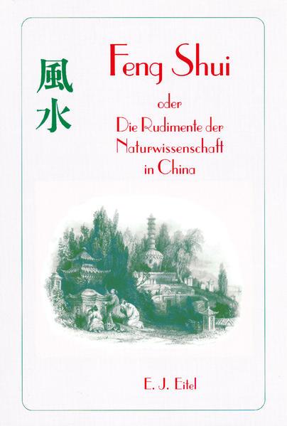 Feng Shui oder Die Rudimente der Naturwissenschaft in China als Buch