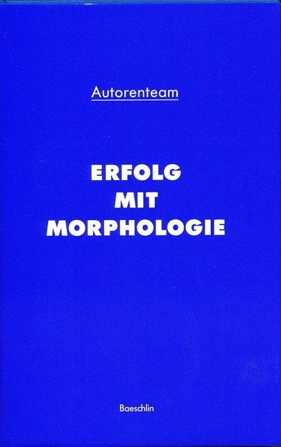 Erfolg mit Morphologie als Buch