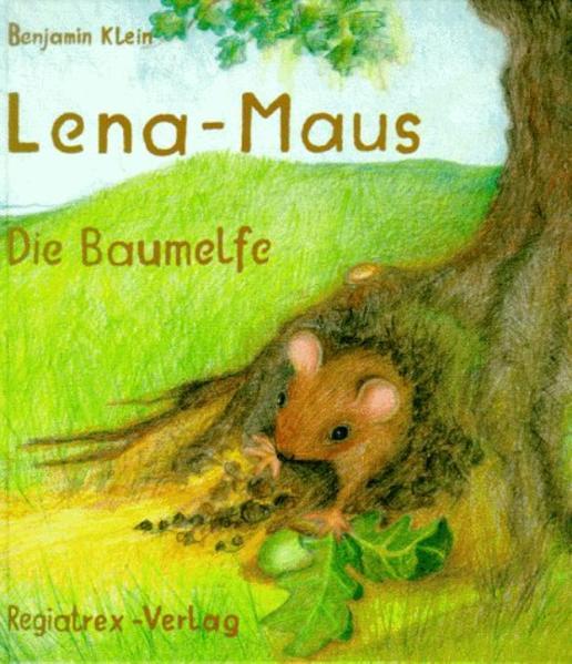 Lena - Maus. Die Baumelfe als Buch