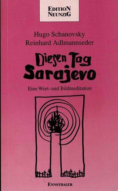 Diesen Tag Sarajevo. Diesen Tag als Buch