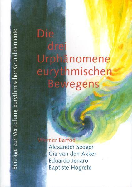 Die drei Urphänomene eurythmischen Bewegens als Buch