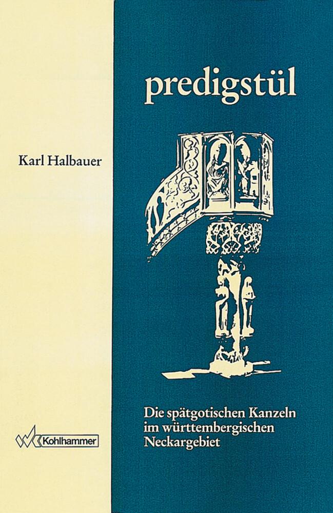 Die spätgotischen Kanzeln im württembergischen Neckargebiet bis zur Einführung der Reformation als Buch