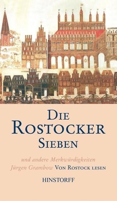 Die Rostocker Sieben und andere Merkwürdigkeiten als Buch