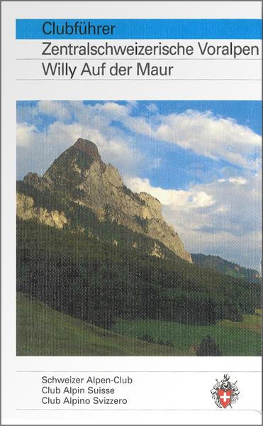 Alpinführer/ Clubführer Zentralschweizerische Voralpen als Buch