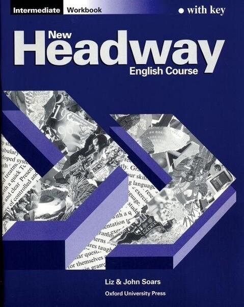 New Headway. Intermediate Workbook. Mit integriertem Schlüssel als Buch