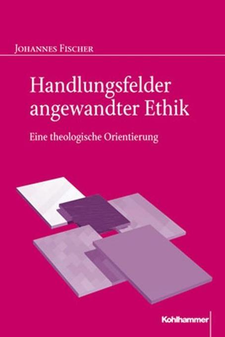 Handlungsfelder angewandter Ethik als Buch