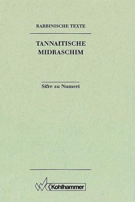 Rabbinische Texte. Zweite Reihe. Bd. III. Sifre zu Numeri als Buch