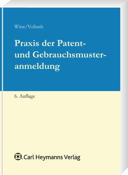 Praxis der Patent- und Gebrauchsmusteranmeldung als Buch