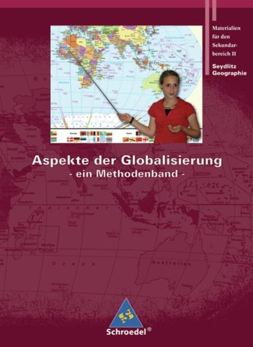 Seydlitz Geographie. Aspekte der Globalisierung als Buch