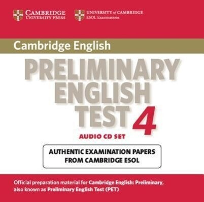 Cambridge Preliminary English Test 4 Audio CD Set (2 CDs): Examination Papers from the University of Cambridge ESOL Examinations als Hörbuch