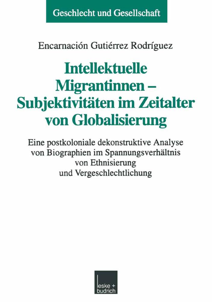 Intellektuelle Migrantinnen - Subjektivitäten im Zeitalter von Globalisierung als Buch