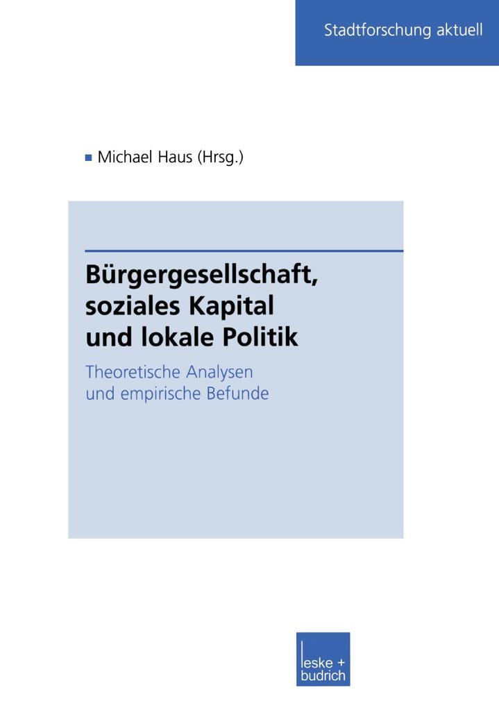 Bürgergesellschaft, soziales Kapital und lokale Politik als Buch
