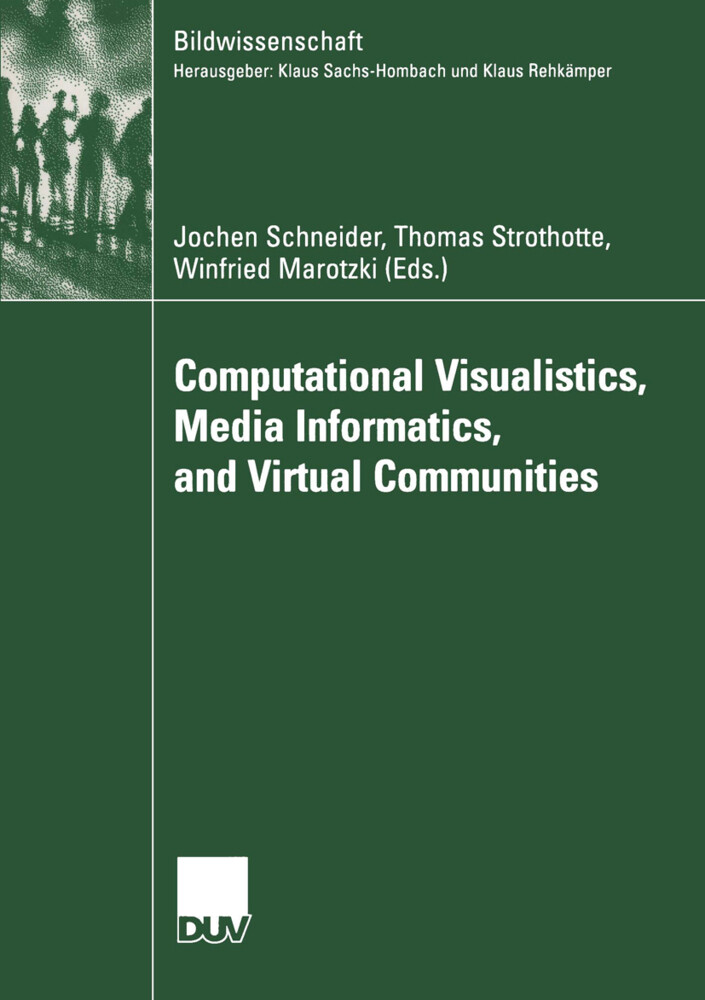 Computational Visualistics, Media Informatics, and Virtual Communities als Buch