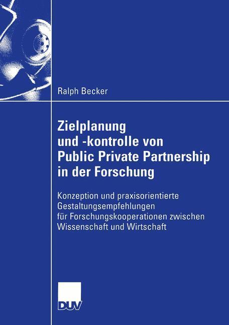 Zielplanung und -kontrolle von Public Private Partnership in der Forschung als Buch