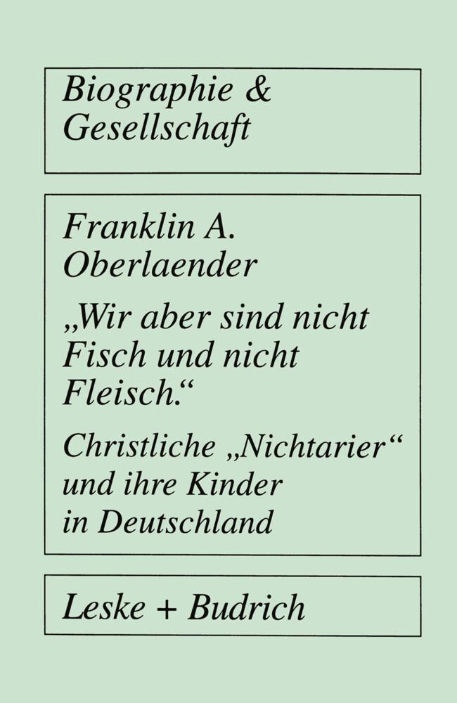 """""""Wir aber sind nicht Fisch und nicht Fleisch"""" Christliche """"Nichtarier"""" und ihre Kinder in Deutschland als Buch"""