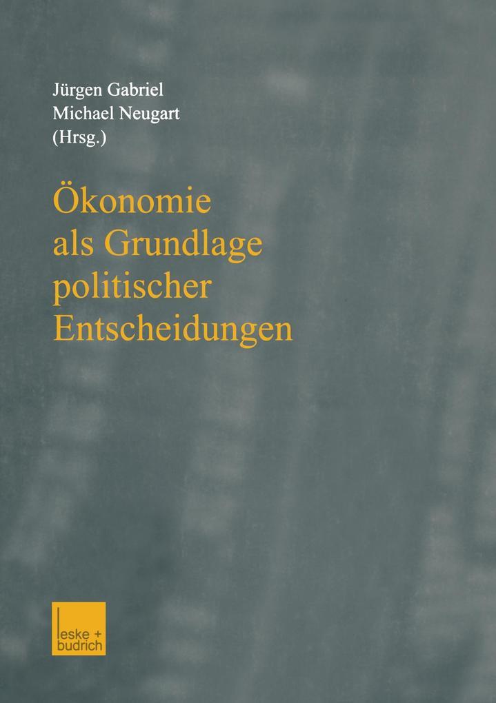 Ökonomie als Grundlage politischer Entscheidungen als Buch