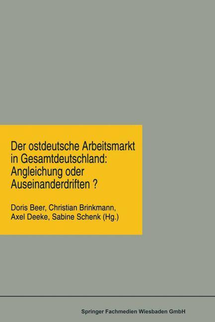 Der ostdeutsche Arbeitsmarkt in Gesamtdeutschland: Angleichung oder Auseinanderdriften? als Buch