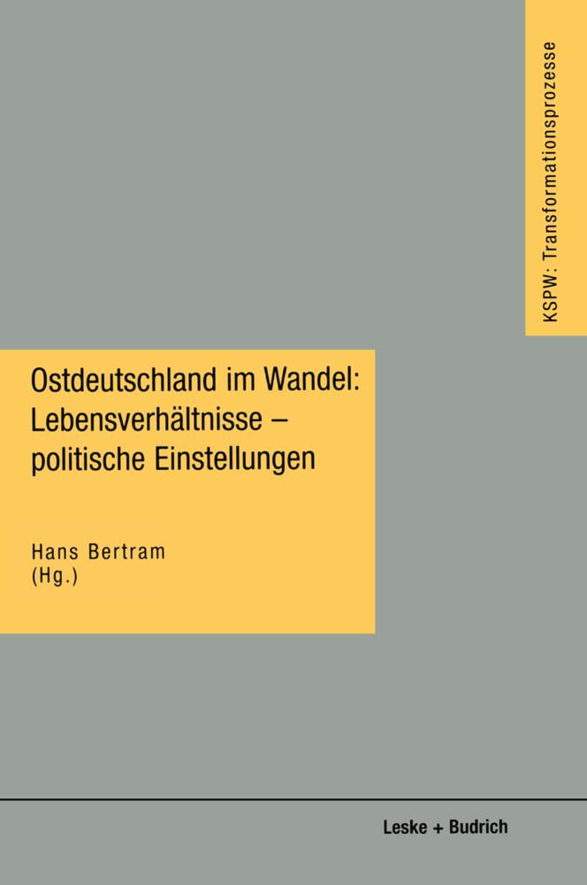 Ostdeutschland im Wandel: Lebensverhältnisse - politische Einstellungen als Buch