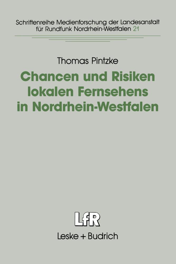 Chancen und Risiken lokalen Fernsehens in Nordrhein-Westfalen als Buch