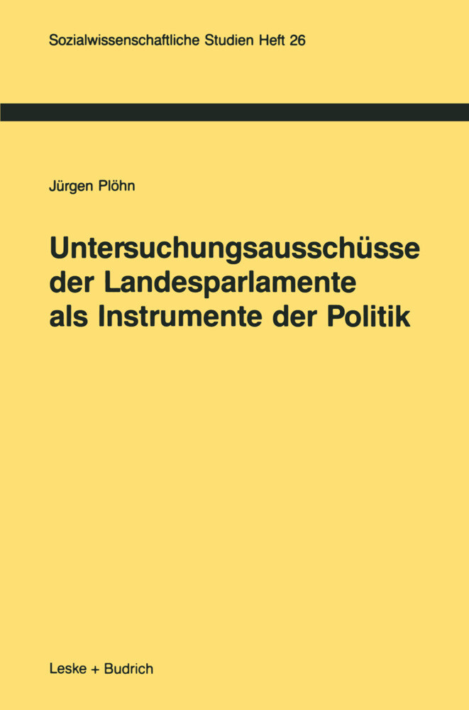 Untersuchungsausschüsse der Landesparlamente als Instrumente der Politik als Buch
