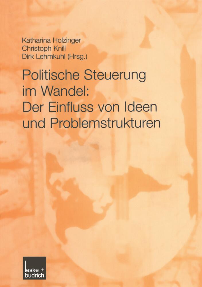 Politische Steuerung im Wandel: Der Einfluss von Ideen und Problemstrukturen als Buch