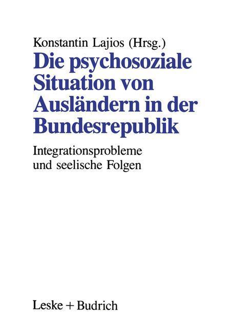 Die psychosoziale Situation von Ausländern in der Bundesrepublik als Buch