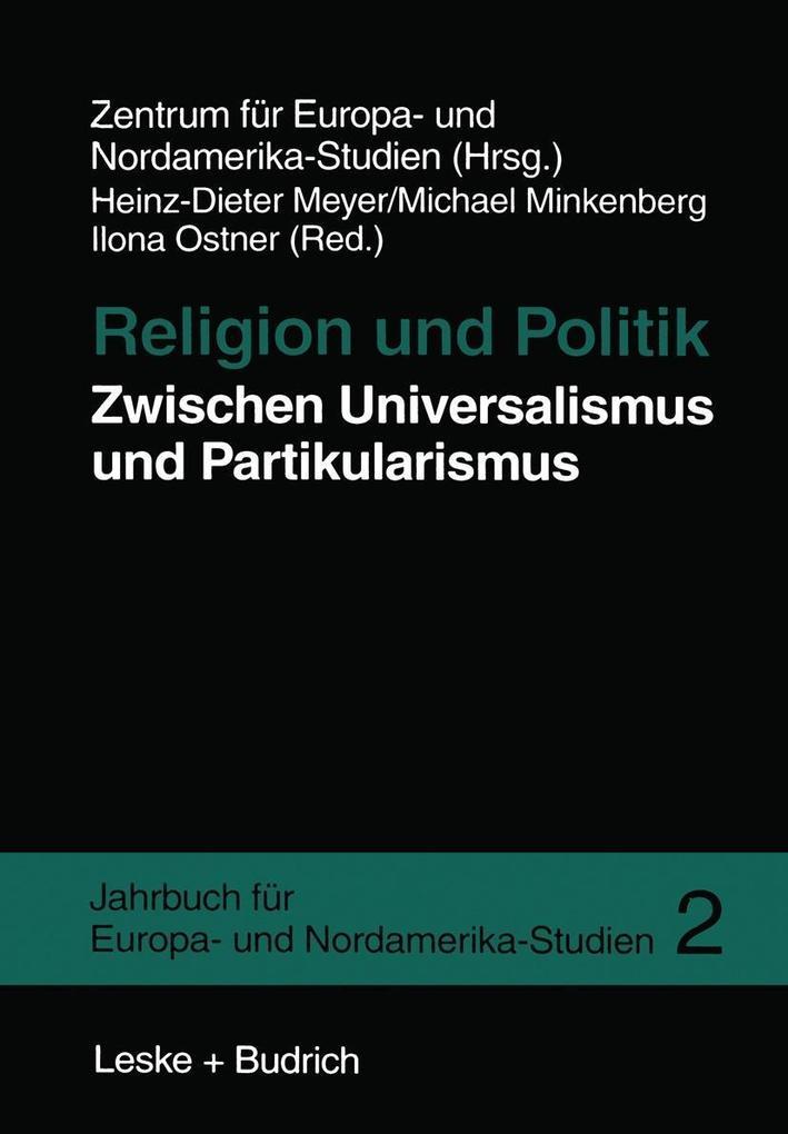 Religion und Politik Zwischen Universalismus und Partikularismus als Buch