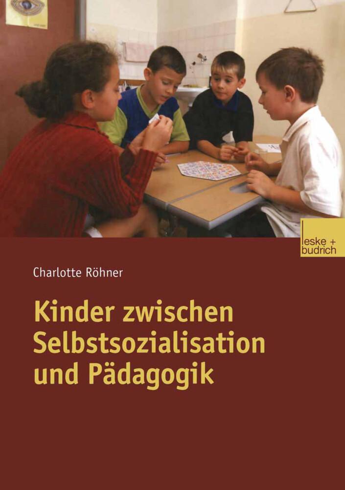 Kinder zwischen Selbstsozialisation und Pädagogik als Buch