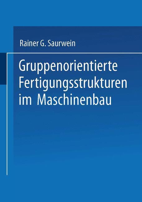 Gruppenorientierte Fertigungsstrukturen im Maschinenbau als Buch