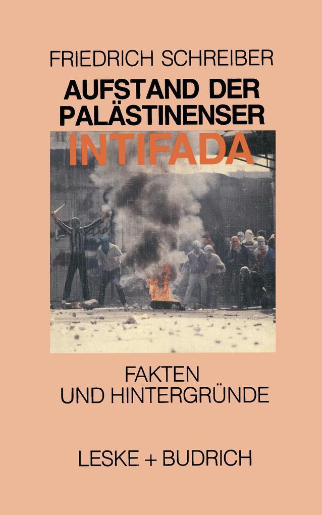 Aufstand der Palästinenser Die Intifada als Buch
