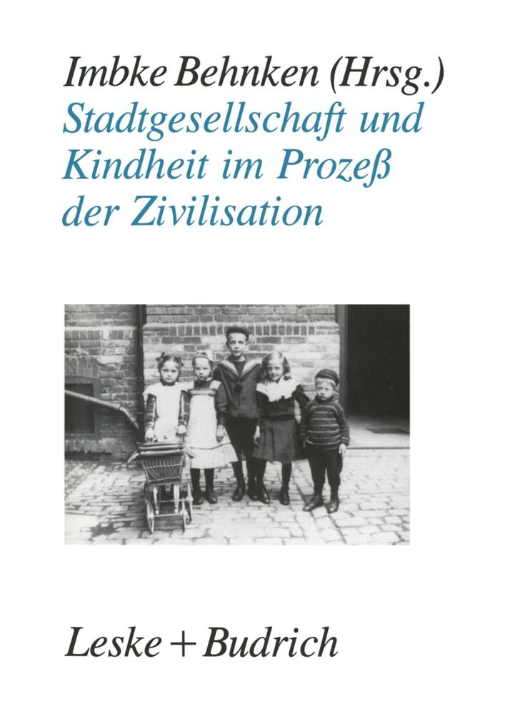 Stadtgesellschaft und Kindheit im Prozeß der Zivilisation als Buch