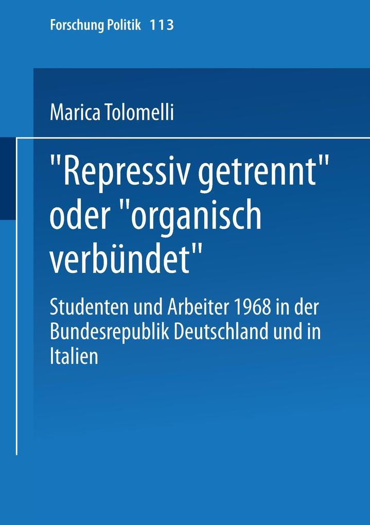 """""""Repressiv getrennt"""" oder """"organisch verbündet"""" als Buch"""