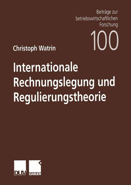 Internationale Rechnungslegung und Regulierungstheorie als Buch
