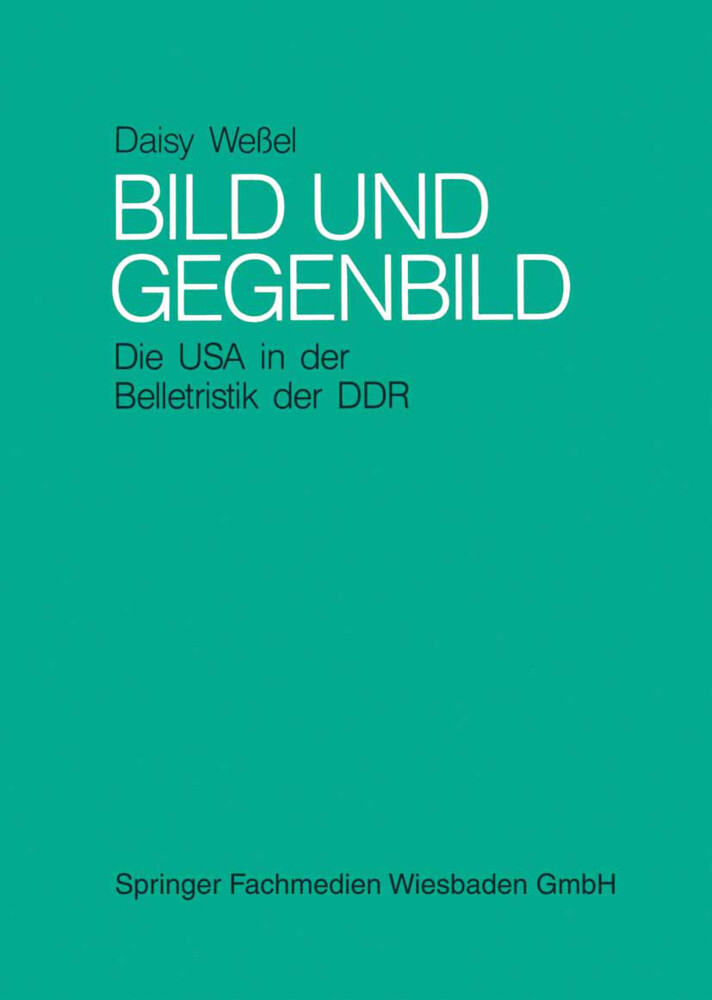 Bild und Gegenbild: Die USA in der Belletristik der SBZ und der DDR (bis 1987) als Buch